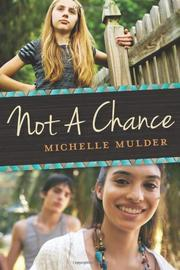 NOT A CHANCE by Michelle Mulder