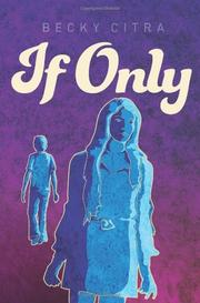 IF ONLY by Becky Citra