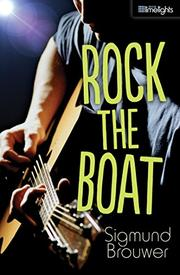 ROCK THE BOAT by Sigmund Brouwer