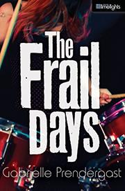 THE FRAIL DAYS by Gabrielle Prendergast