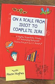 ON A SCALE FROM IDIOT TO COMPLETE JERK by Alison Hughes