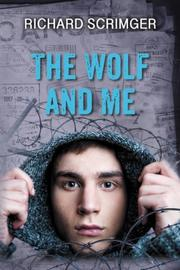 THE WOLF AND ME by Richard Scrimger