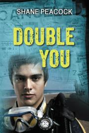 DOUBLE YOU by Shane Peacock