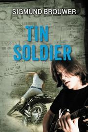 TIN SOLDIER by Sigmund Brouwer