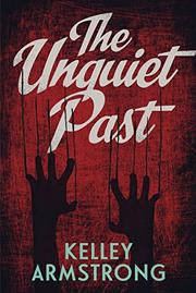 THE UNQUIET PAST by Kelley Armstrong