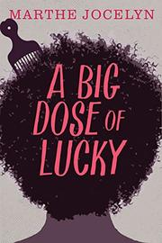A BIG DOSE OF LUCKY by Marthe Jocelyn