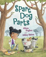 SPARE DOG PARTS by Alison Hughes