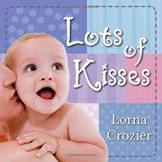 LOTS OF KISSES by Lorna Crozier