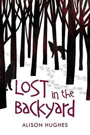 LOST IN THE BACKYARD by Alison Hughes