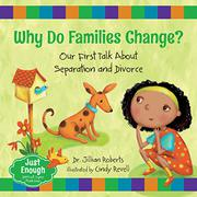 WHY DO FAMILIES CHANGE? by Jillian Roberts