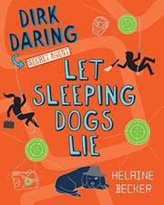 LET SLEEPING DOGS LIE by Helaine Becker
