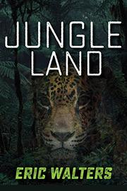 JUNGLE LAND by Eric Walters