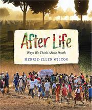 AFTER LIFE by Merrie-Ellen Wilcox