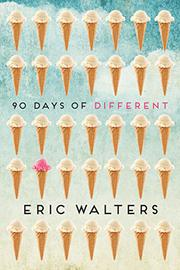 90 DAYS OF DIFFERENT by Eric Walters