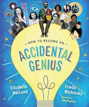 HOW TO BECOME AN ACCIDENTAL GENIUS by Elizabeth MacLeod