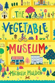 THE VEGETABLE MUSEUM by Michelle Mulder
