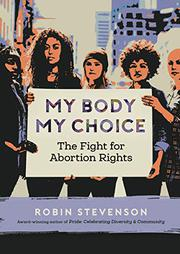 MY BODY MY CHOICE by Robin Stevenson