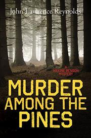 MURDER AMONG THE PINES by John Lawrence Reynolds