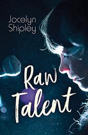 RAW TALENT by Jocelyn Shipley