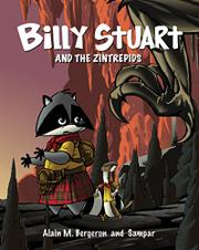 BILLY STUART AND THE ZINTREPIDS by Alain M. Bergeron