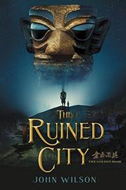 THE RUINED CITY by John Wilson
