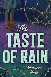 THE TASTE OF RAIN by Monique Polak