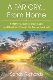 A FAR CRY...FROM HOME by Sandy Richards