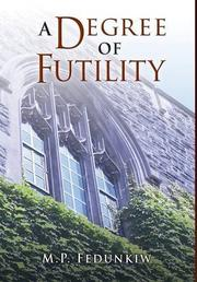 A Degree of Futility by M.P. Fedunkiw