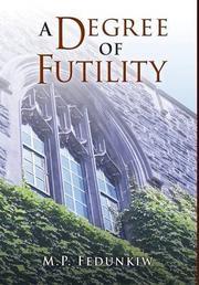 A Degree of Futility by M.P. Fedunkiw