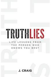 TRUTHLIES by J. Craig