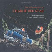 The Adventures of Charlie Red Star by Edward Morris Barker