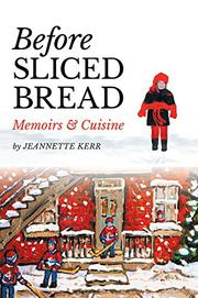 Before Sliced Bread by Jeannette Kerr