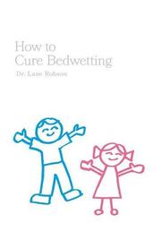 How To Cure Bedwetting by Lane Robson