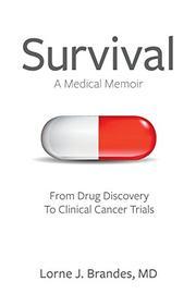 Survival: A Medical Memoir by Lorne J. Brandes