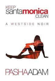 Keep Santa Monica Clean by Pasha Adam