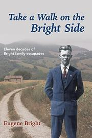 Take a Walk on the Bright Side by Eugene Bright