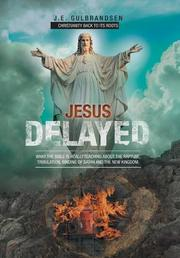 Jesus Delayed by J.E. Gulbrandsen