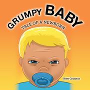 GRUMPY BABY by Brett  Cranston