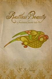 Restless Beauty by K.B. Shinn