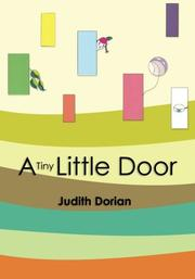 A TINY LITTLE DOOR by Judith Dorian