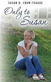 ONLY TO SUSAN by Susan D. Crum Vance