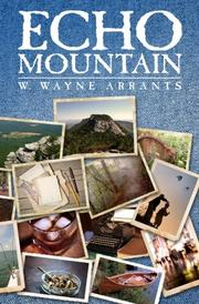 ECHO MOUNTAIN by W. Wayne Arrants