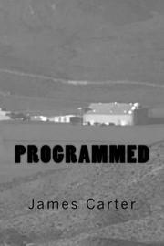 PROGRAMMED by James Carter