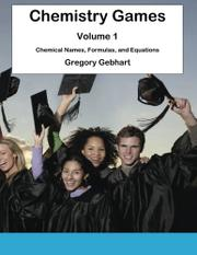 CHEMISTRY GAMES: VOLUME 1 by Gregory Gebhart