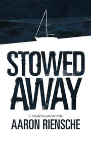 STOWED AWAY by Aaron Riensche