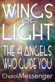 WINGS OF LIGHT by Charol Messenger