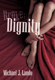 BROKEN DIGNITY by Michael J. Lando