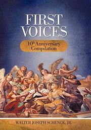 FIRST VOICES by Walter J. Schenck Jr.