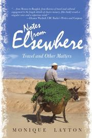 NOTES FROM ELSEWHERE by Monique Layton