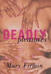 DEADLY PLEASURES by Mary Firmin
